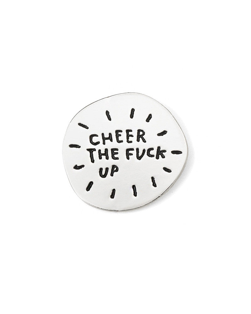 Cheer The Fuck Up Pin-Adam J. Kurtz-Strange Ways