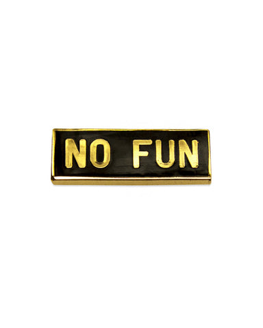No Fun Pin