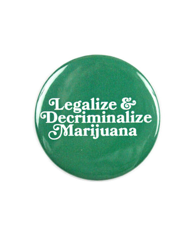 Legalize Marijuana Big Pinback Button