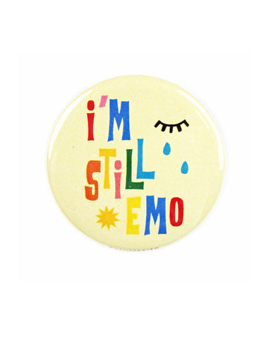 I'm Still Emo Big Pinback Button