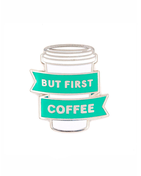 But First Coffee Pin-These Are Things-Strange Ways