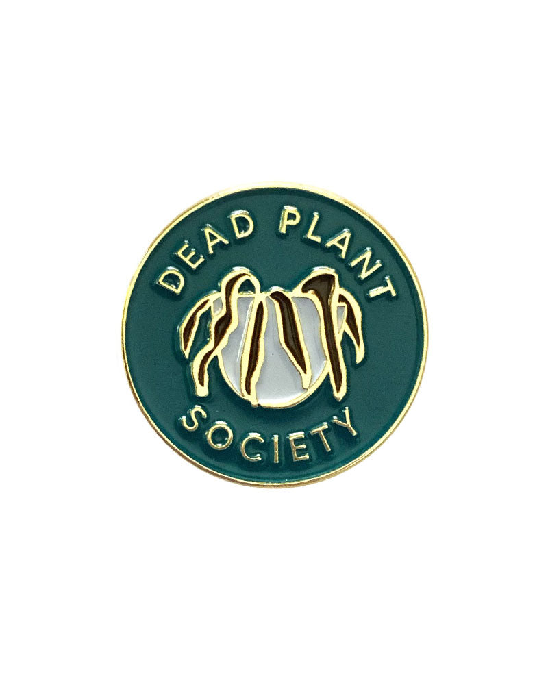 Dead Plant Society Pin-And Here We Are-Strange Ways
