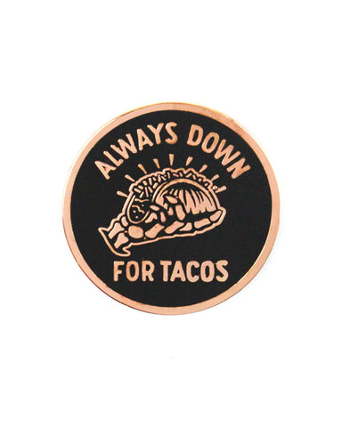 Always Down For Tacos Pin