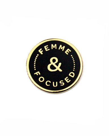 Femme & Focused Pin