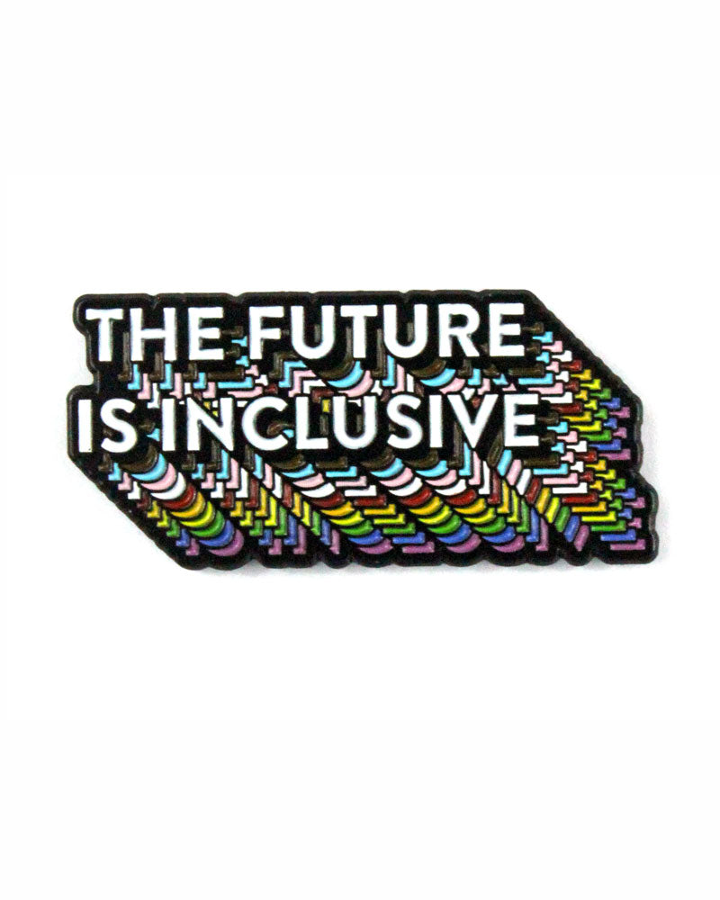 The Future Is Inclusive Rainbow Pin-Bianca Designs-Strange Ways