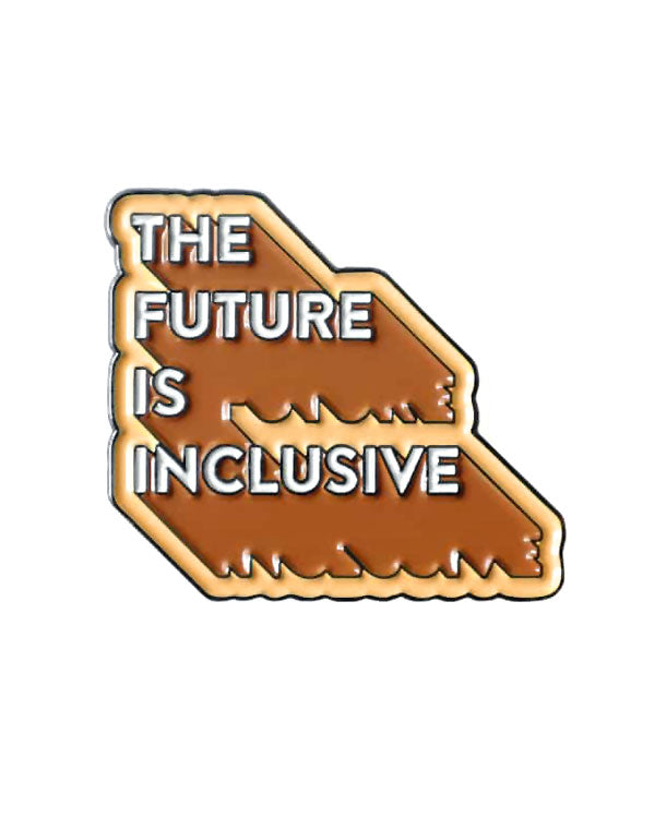 The Future Is Inclusive Pin-Bianca Designs-Strange Ways