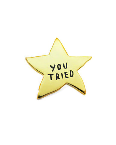 You Tried Gold Star Pin
