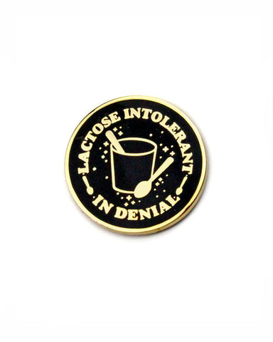 Lactose Intolerant In Denial Pin