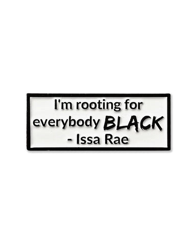 Rooting For Everybody Black Issa Rae Pin