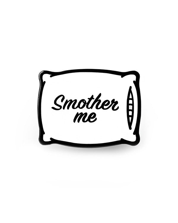 Smother Me Pillow Pin-Mean Folk-Strange Ways