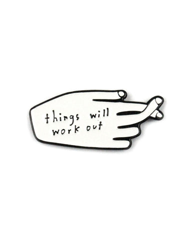 Things Will Work Out Gift Pin