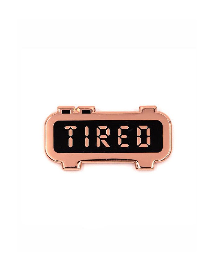 TIRED Alarm Clock Pin-These Are Things-Strange Ways