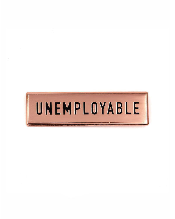 Unemployable Pin-These Are Things-Strange Ways