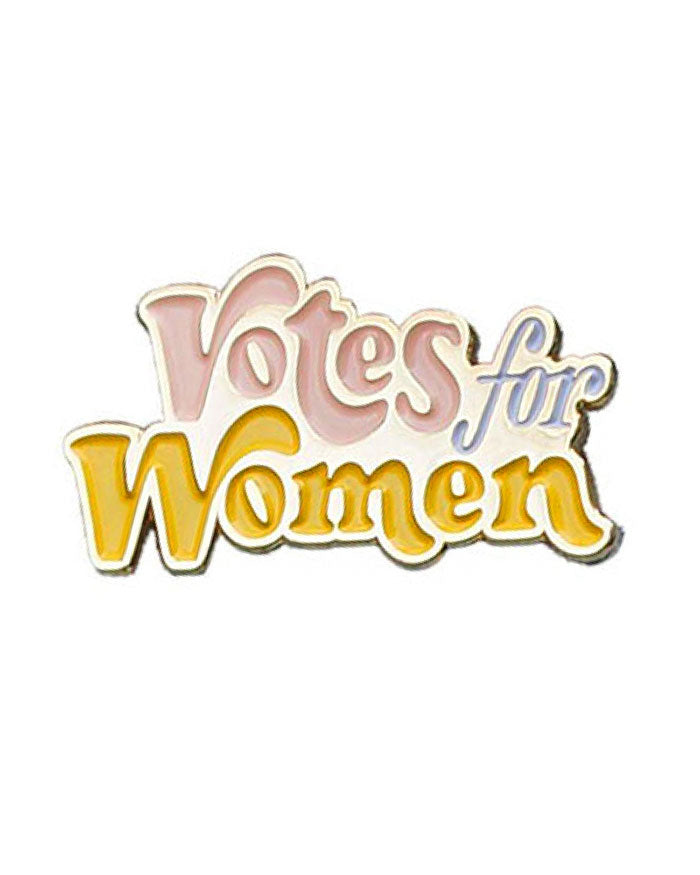 Votes For Women Pin-And Here We Are-Strange Ways