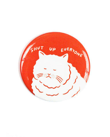 Shut Up Everyone Large Refrigerator Magnet