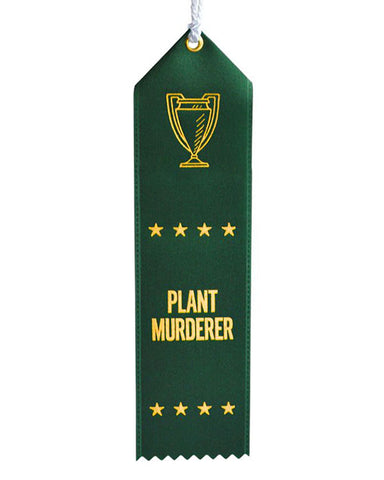 Plant Murderer Ribbon Award