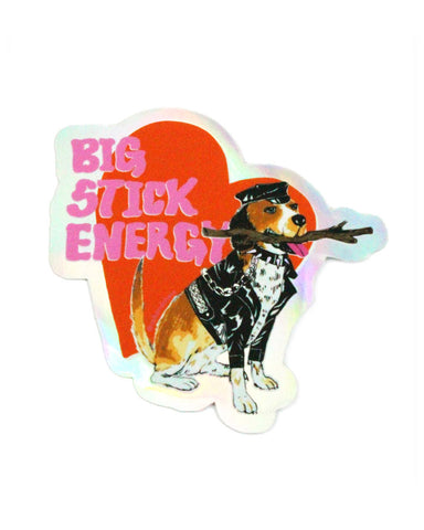 Big Stick Energy Holographic Sticker