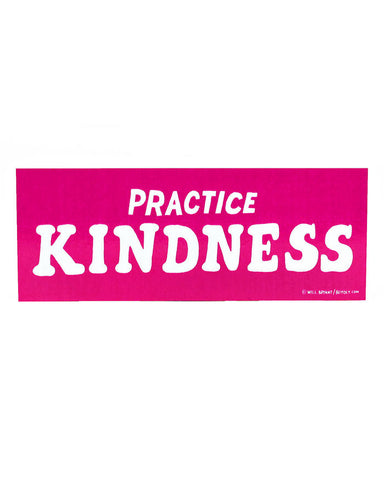 Practice Kindness Bumper Sticker