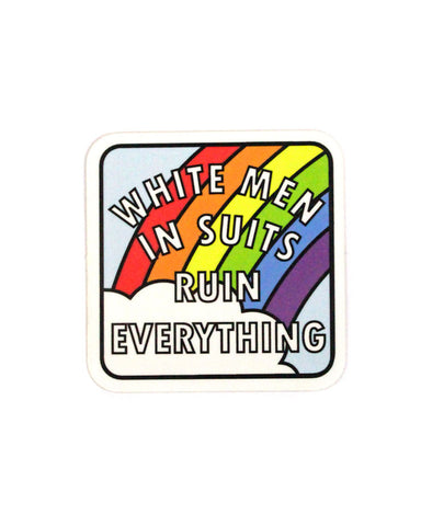 White Men In Suits Ruin Everything Sticker