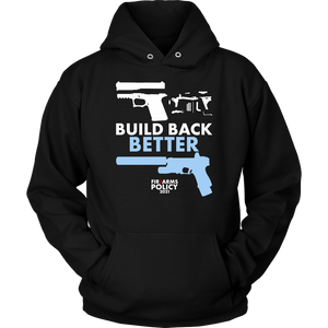 Build Back Better! (Hoodie)