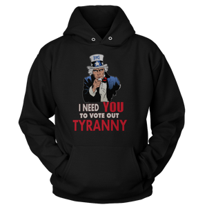 VOTE OUT TYRANNY! (Hoodie)