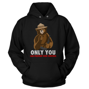 """Only You Can Prevent Gun Control"" (Hoodie)"