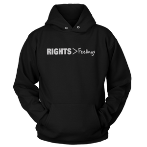 Rights > Feelings (Hoodie)