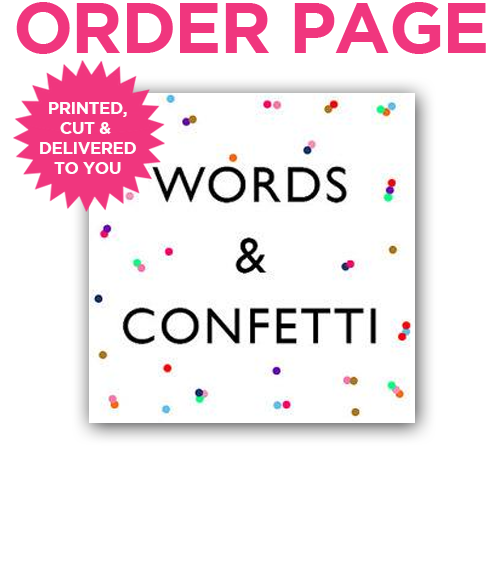 ORDER PAGE: Words & Confetti