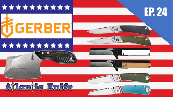 NEW GERBER KNIVES | AK Blade EP 24 GERBER & the EDC CLEAVER?