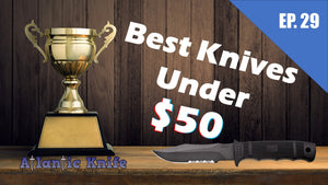 BEST KNIVES UNDER $50 | AK Blade EP 29 Top EDC KNIFE?