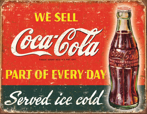 We Sell Coca Cola Part of Every Day Served Ice Cold Coke Advertisment Man Cave Metal Tin Sign 1820