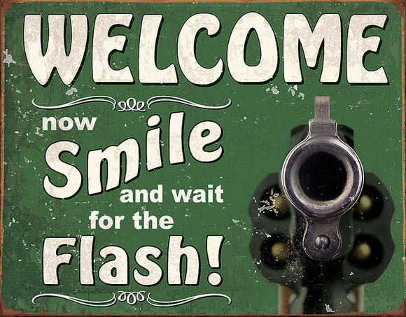 Welcome Now Smile and Wait For the Flash Metal Tin Sign 2129