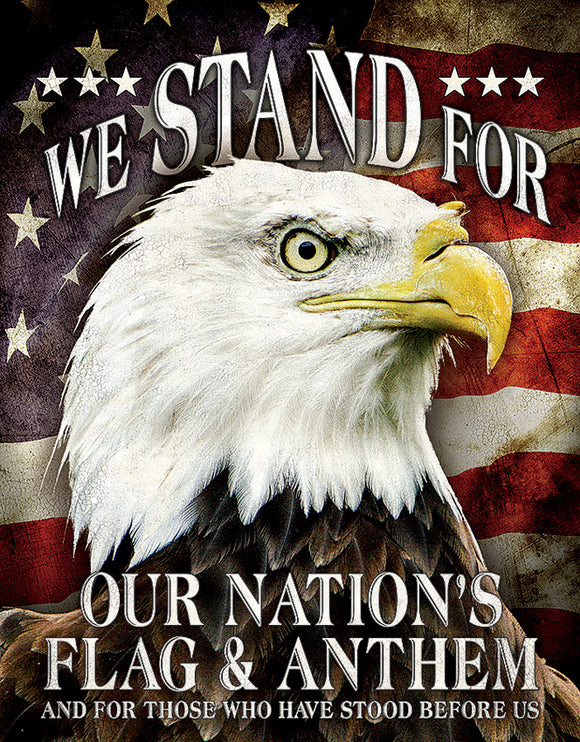We Stand For Our Nation's Flag & Anthem America Metal Tin Sign 2175