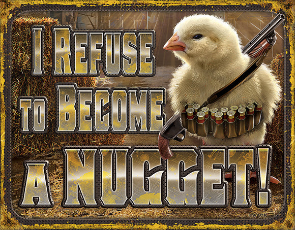 Chicken Nugget Refusal Metal Tin Sign 2212