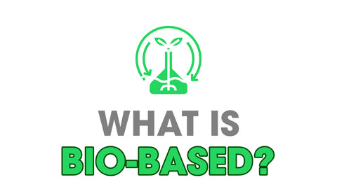 WHAT IS BIO BASED