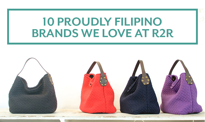 Rags2Riches-R2R-10-Proudly-Filipino-Brands-We-Love