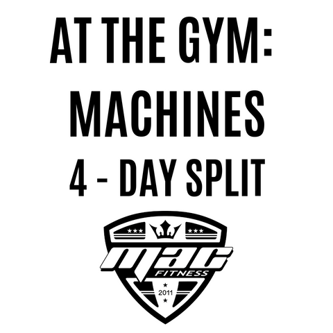 At the gym: Machines (8 WEEKS/3-Day Split)