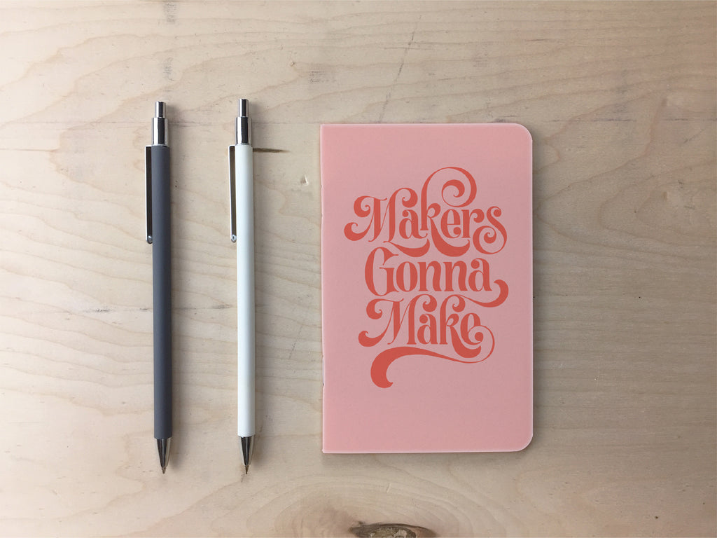 Makers Gonna Make Pocket Notebook