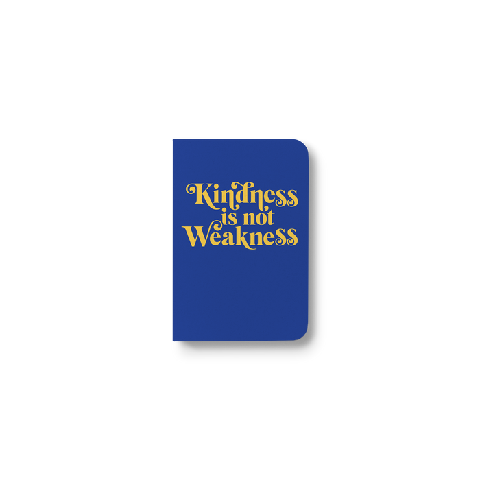 Kindness is Not Weakness Pocket Notebook