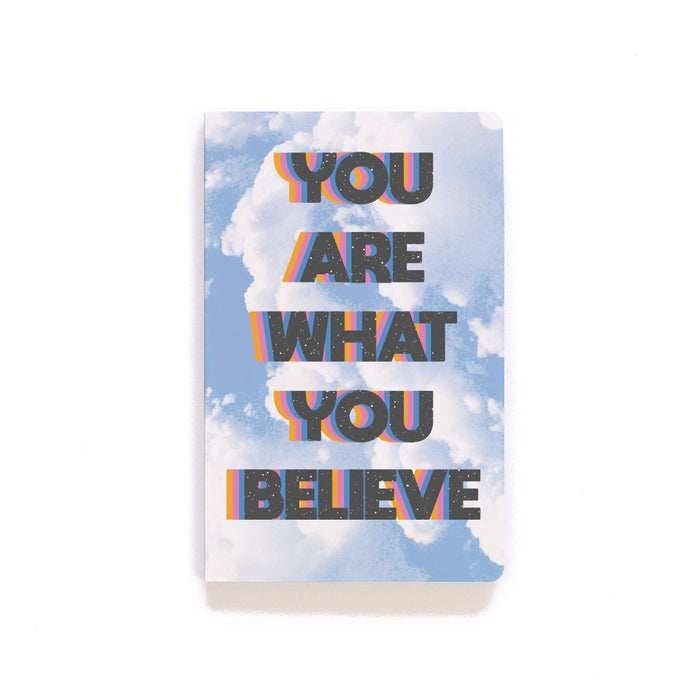 You Are What You Believe Softcover Notebook