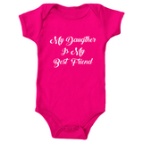 "Icemikeloveasia ""My Daughter Is My Best friend"" Baby Onesie (Multiple Colors)"