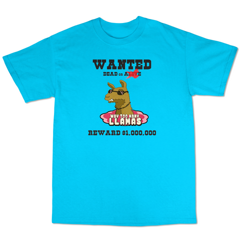WayTooManyLlamas Wanted T shirt  ( LightBlue T shirt  )