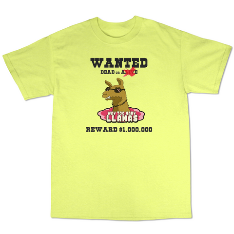 WayTooManyLlamas Wanted T shirt  ( Yellow T shirt  )