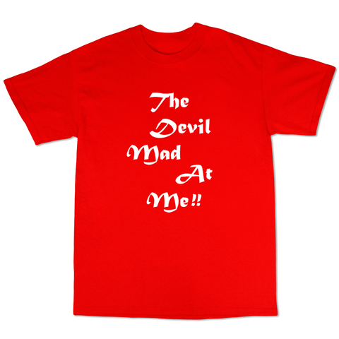 The Devil Mad At me T shirt ( Red T shirt )