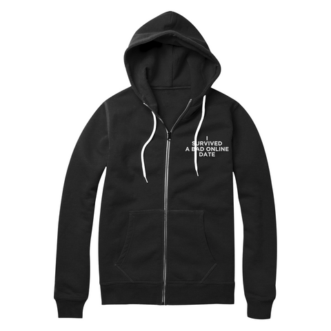 "Olivia Cara ""I Survived A Bad Online Date"" Zip-Up Hoodie (Multiple Colors)"