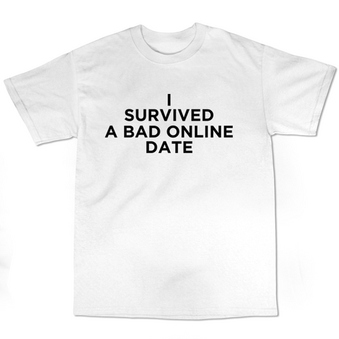 "Olivia Cara ""I Survived A Bad Online Date"" T-Shirt (Multiple Colors)"