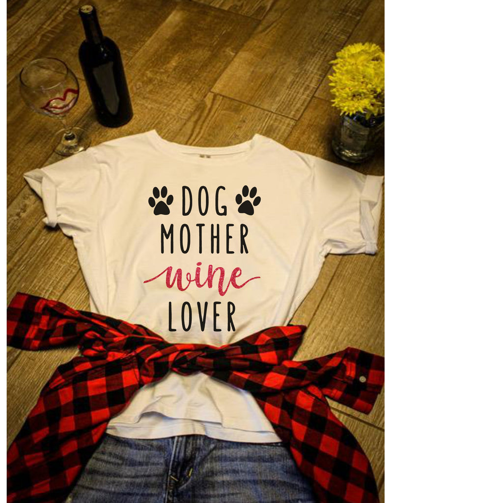 Dog Mother Wine Lover - Ruff Life Rescue Wear
