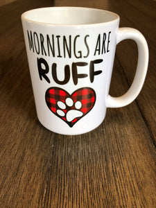 Mornings are Ruff Coffee Mug - Ruff Life Rescue Wear