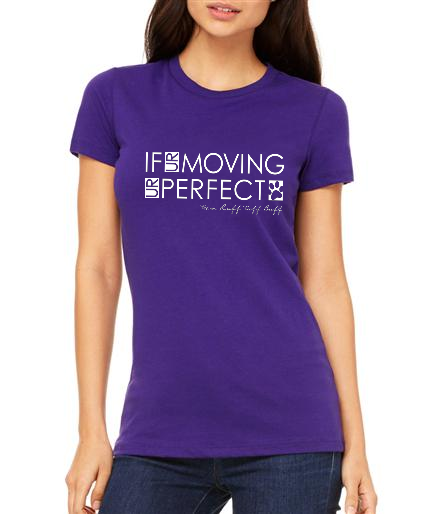 RTB If UR Moving UR Perfect Ladies Slim Fit Tee - Ruff Life Rescue Wear