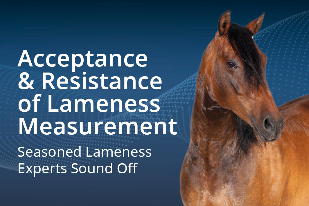 Acceptance & Resistance of Lameness Measurement  – Seasoned Lameness Experts Sound Off
